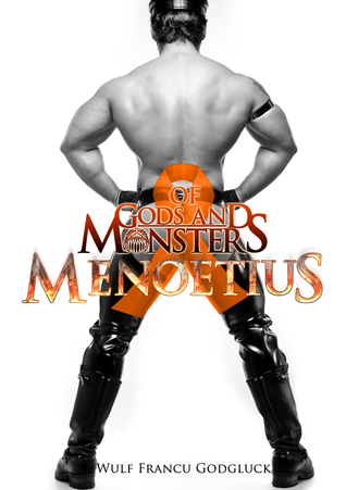 Of Gods and Monsters: Menoetius