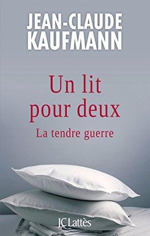 Un lit pour deux Jean-Claude Kaufmann