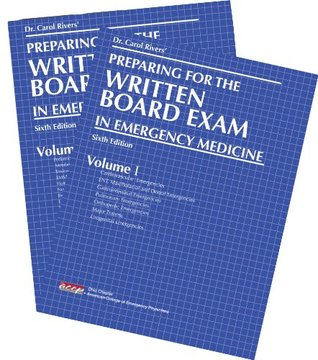 Dr. Carol Rivers Preparing for the Written Board Exam in Emergency Medicine Ann Dietrich
