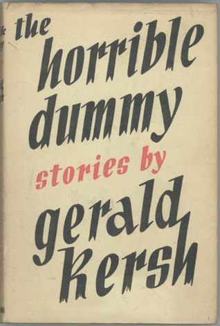 The Horrible Dummy and Other Stories Gerald Kersh