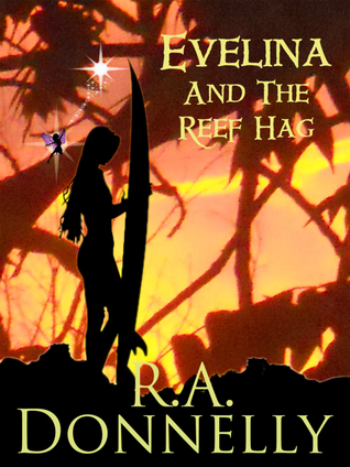 Evelina and the Reef Hag- Book Two by R.A. Donnelly