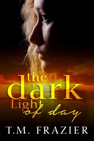 Review: The Dark Light Of Day by T.M. Frazier