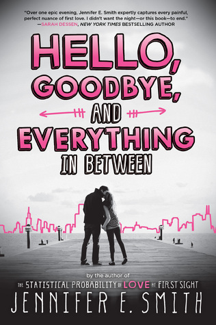 Book Review: Hello, Goodbye, and Everything In Between by Jennifer E. Smith