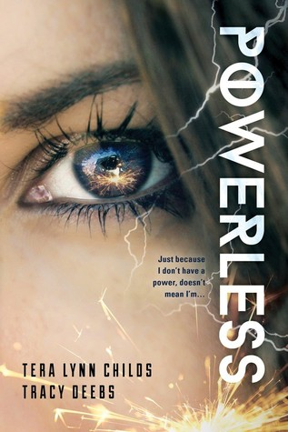 Review: Powerless by Terra Lynn Childs & Tracy Deebs