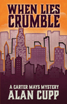 When Lies Crumble (A Carter Mays Mystery Book 1)