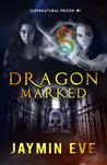 Dragon Marked (Supernatural Prison, #1)