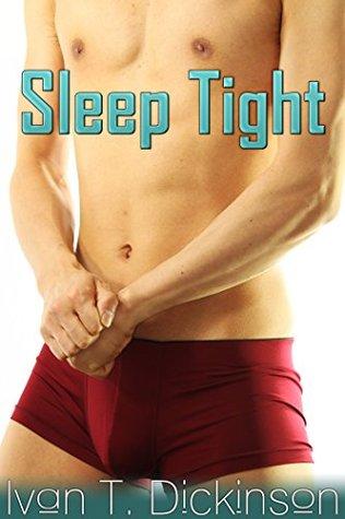 Sleep Tight Ivan T. Dickinson
