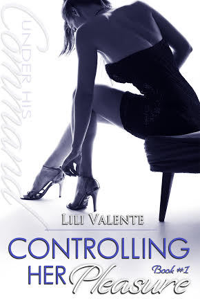 Controlling Her Pleasure (Under His Command, #1)