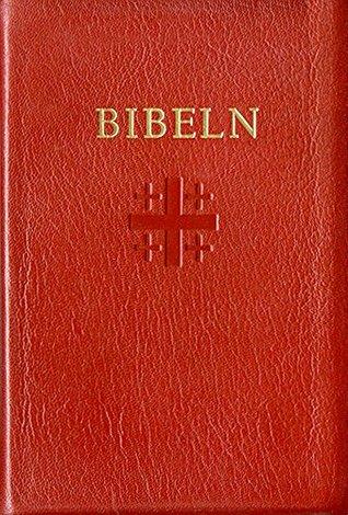 Bibeln: Gamla och Nya Testamentets  by  Okänd Författare