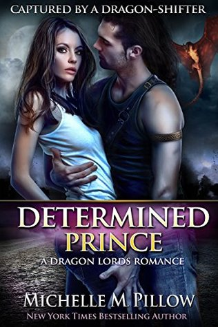 Determined Prince (Captured by a Dragon-Shifter, #1) by Michelle M. Pillow