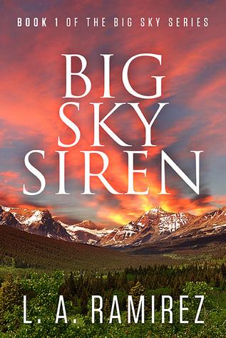 Big Sky Siren by L.A. Ramirez