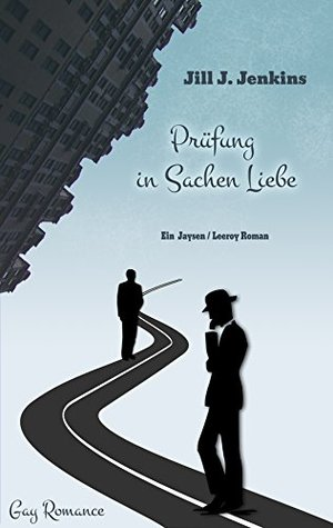 Prüfung in Sachen Liebe (Jaysen und Leeroy 3)  by  Jill J. Jenkins