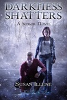 Darkness Shatters (The Sensor, #5)