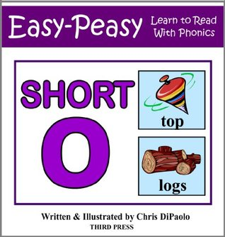 The Short O Sound - Read, Play & Practice (Learn to Read with Phonics Book 4)  by  Chris DiPaolo