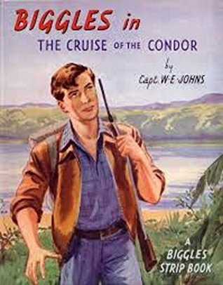 Biggles in The Cruise of the Condor W.E. Johns