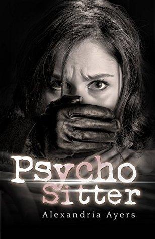 Psycho Sitter: Mystery/Thriller Alexandria Ayers