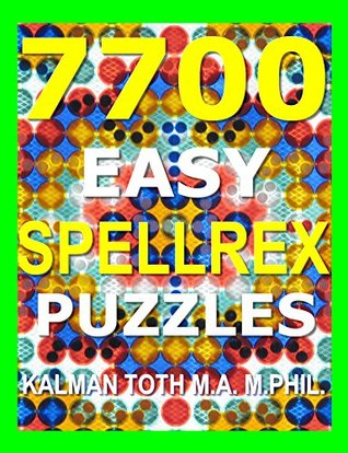 7700 Easy Spellrex Puzzles  by  Kalman Toth
