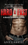 Hard and Fast (Rules to Break, #1)