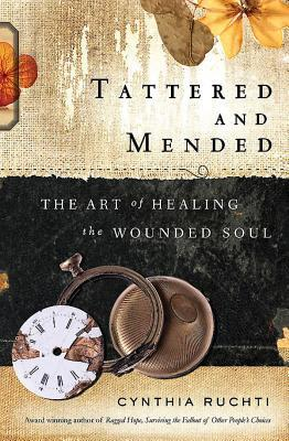 Tattered and Mended: The Art of Healing the Soul