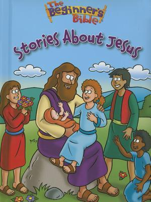 The Beginner S Bible Stories about Jesus
