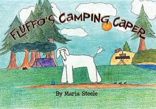 Fluffos Camping Caper  by  Maria Steele