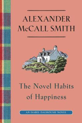 The Novel Habits of Happiness (Isabel Dalhousie, #10)