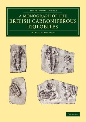 A Monograph of the British Carboniferous Trilobites  by  Henry Woodward