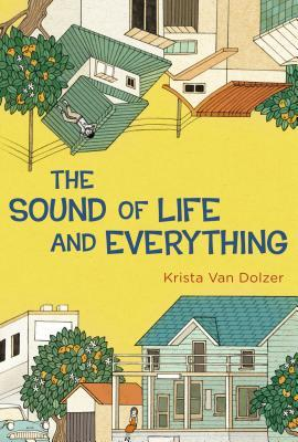 The Sound of Life and Everything by Krista Van Dolzer