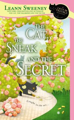 The Cat, the Sneak and the Secret by Leann Sweeney