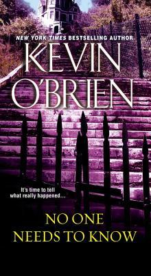 No One Needs To Know by Kevin O'Brien