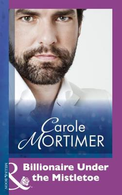 Billionaire under the Mistletoe  by  Carole Mortimer