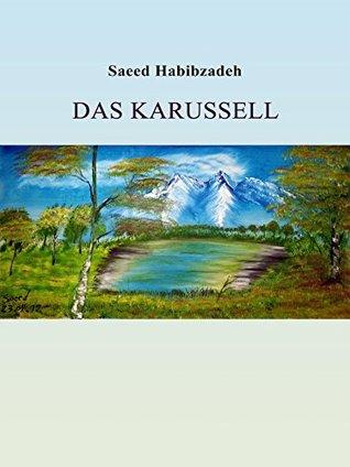 Das Karussell: Nach einer wahren Begebenheit Saeed Habibzadeh