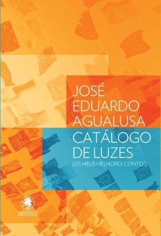 catálogo de luzes  by  José Eduardo Agualusa