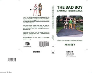 THE BAD BOY and his french maids (Part one) M Missy