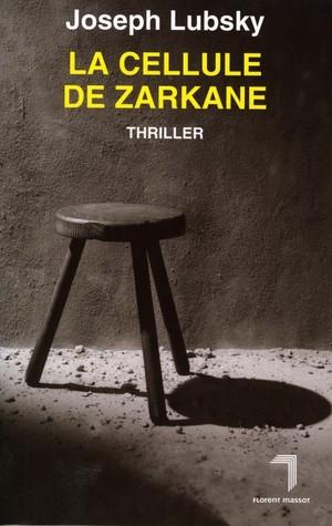 La Cellule de Zarkane  by  Joseph Lubsky