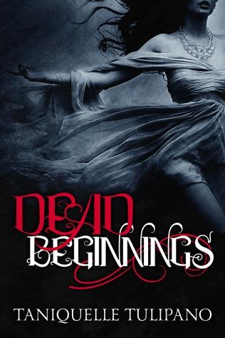 Dead Beginnings (Monstrum Vampire #1) by Taniquelle Tulipano