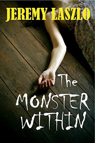 The Monster Within (A Detective King Novel Book 1) Jeremy Laszlo