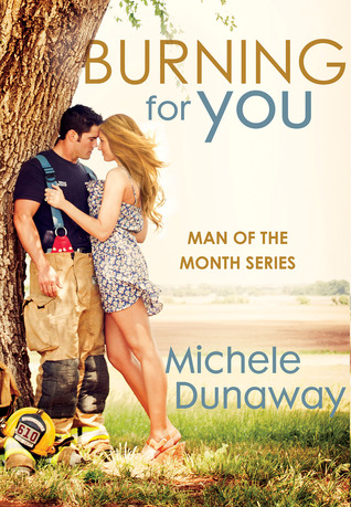 Burning for You by Michele Dunaway