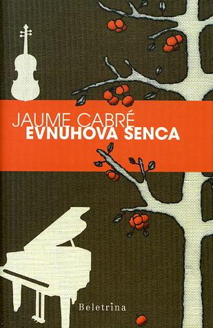 Evnuhova senca Jaume Cabré