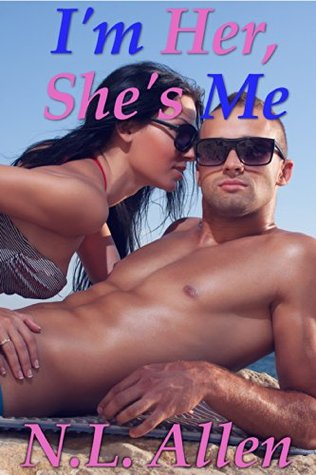 Im Her, Shes Me: A Genderswap Collection N.L. Allen