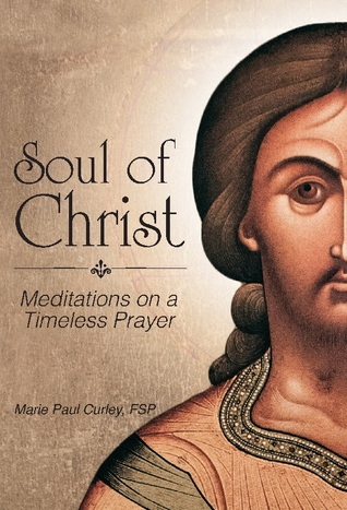 Soul of Christ by Marie Paul Curley