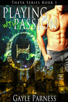 Playing with Passion Theta Series Book 1