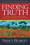 Finding Truth: 5 Principles for Unmasking Atheism, Secularism, and Other God Substitutes