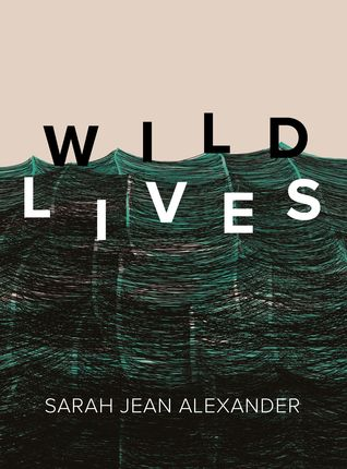 Wildlives by Sarah Jean Alexander