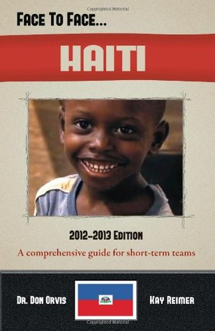 Face to Face...HAITI (A comprehensive country guide and destination specific booklet for short term  by  Face to Face Resources