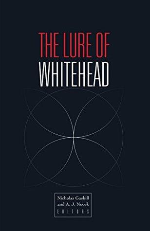 The Lure of Whitehead  by  Nicholas Gaskill