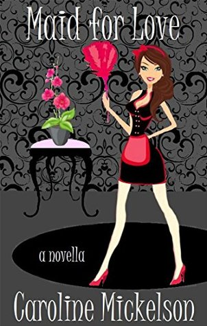 Maid for Love (A Romantic Comedy)