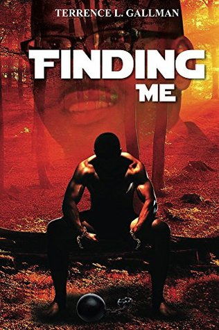 FINDING ME: My Personal Journey to Rediscovery Terrence Gallman