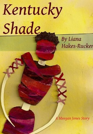 Kentucky Shade (Meegan Jones Stories Book 3)  by  Liana Hakes-Rucker