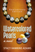 Watercolored Pearls - Anniversary Edition by Stacy Hawkins Adams